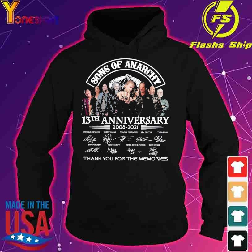 Official Son of Anarchy 13TH Anniversary 2008 2021 thank you for the memories signatures s hoodie