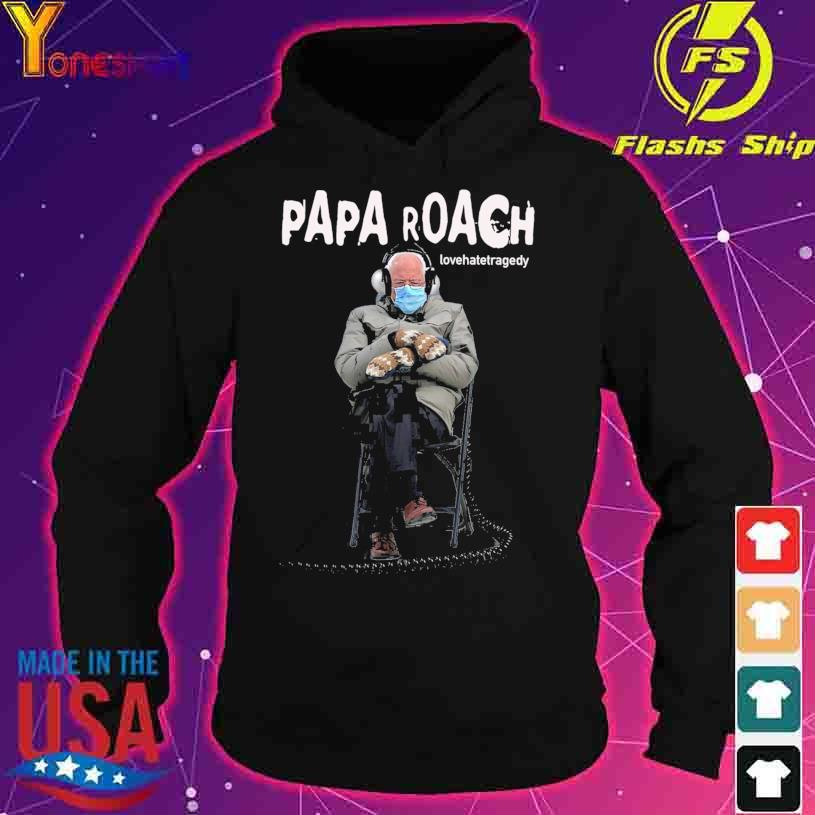 Bernie Sanders Papa Roach lovehatetragedy s hoodie