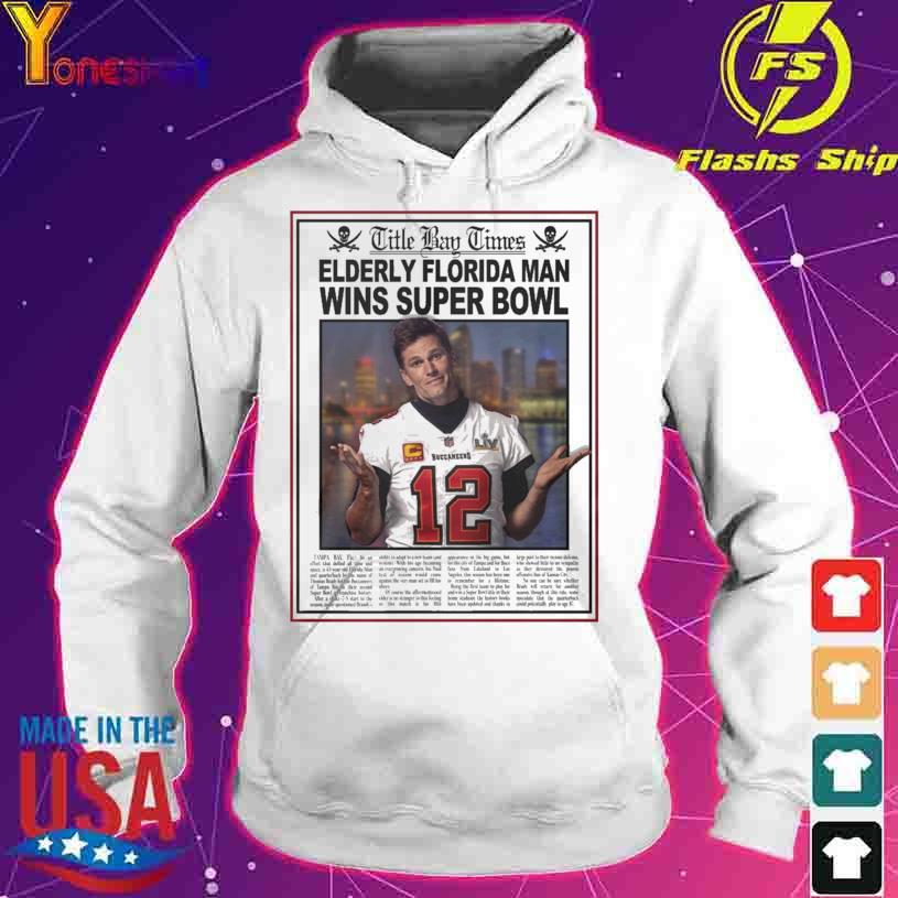 Elderly Florida Man wins Super Bowl Buccaneers 12 s hoodie