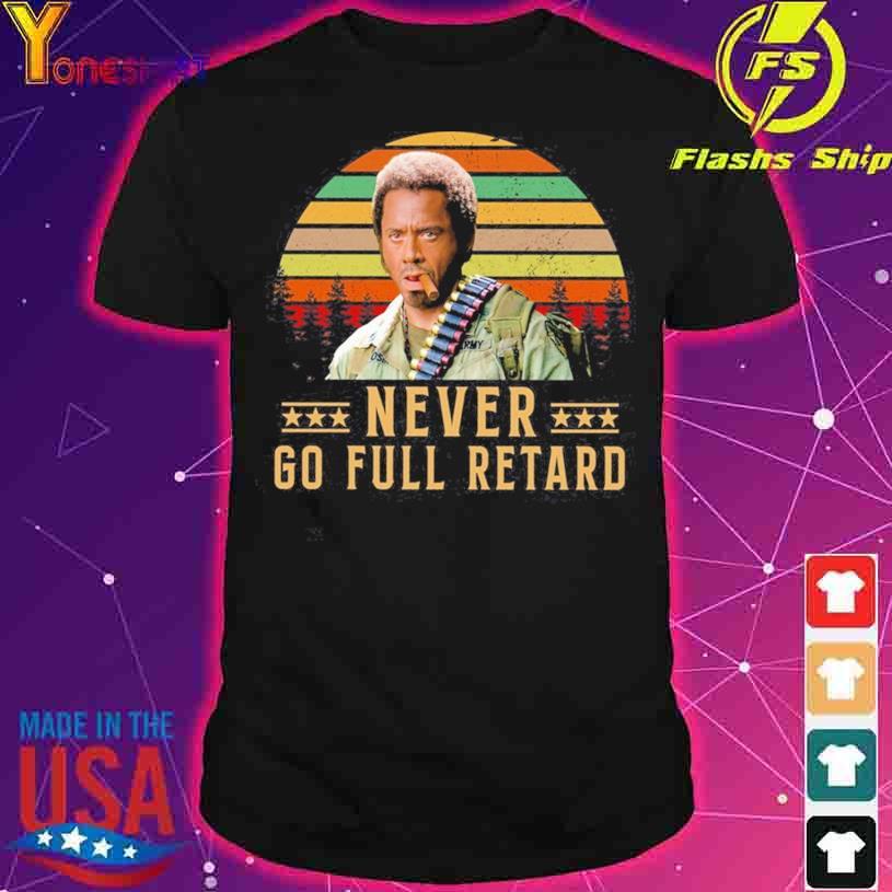 Kirk Lazarus Never Go Full Retard vintage shirt