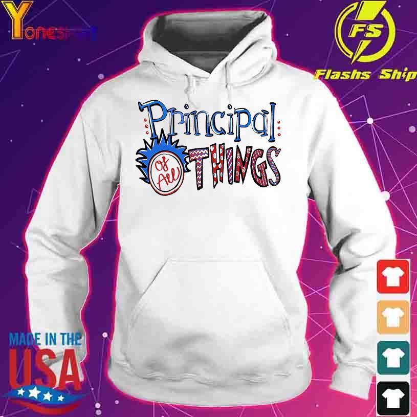 Principal of all Things s hoodie