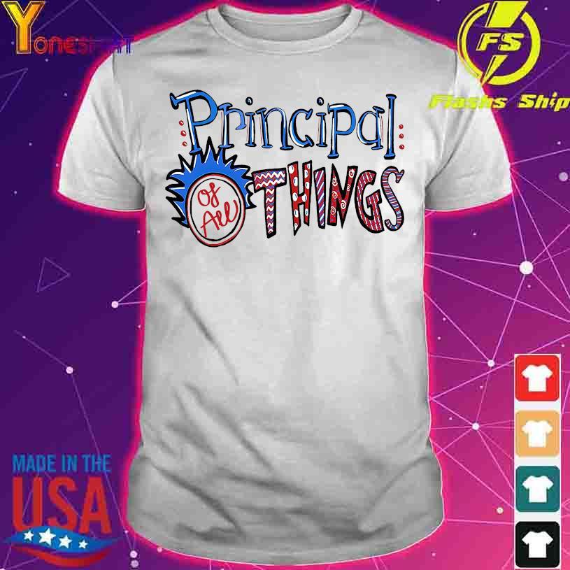 Principal of all Things shirt