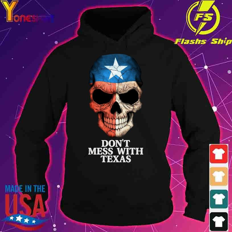 Skull Don't mess with Texas s hoodie