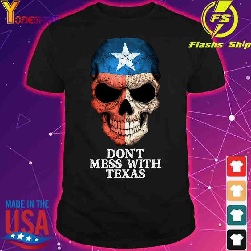 Skull Don't mess with Texas shirt