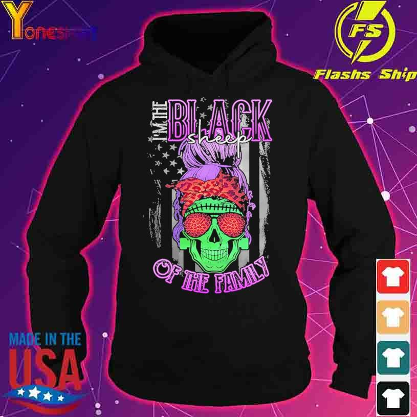 Skull I'm the Black sheep of the family s hoodie