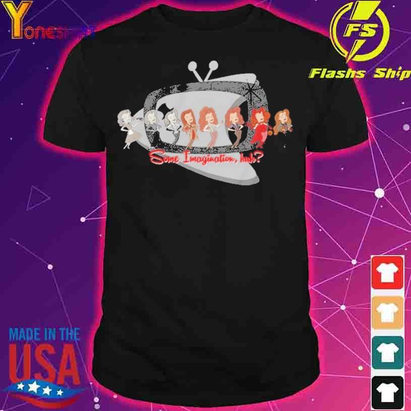 Some Imagination Huh shirt