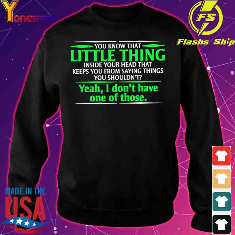 You know that Little thing yeah I don't have one of those s sweater