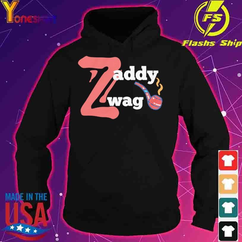 Zaddy Zwag s hoodie