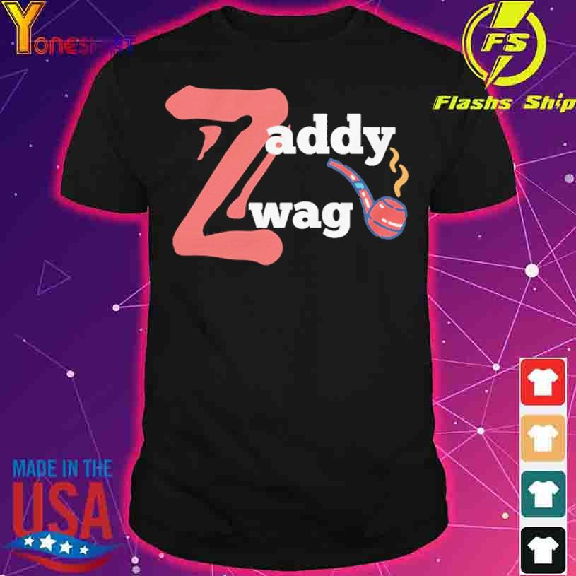 Zaddy Zwag shirt