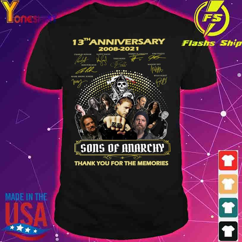 13th anniversary 2008 2021 Sons Of Anarchy thank You for the memories signatures shirt