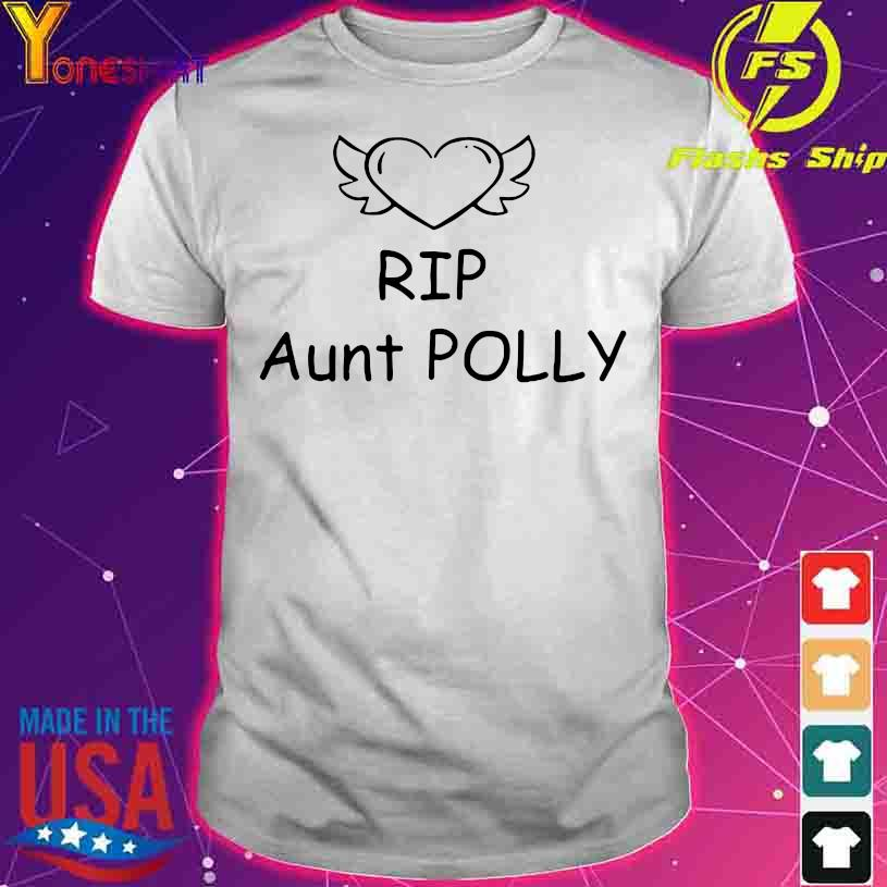 2021 Rip Aunt Polly shirt