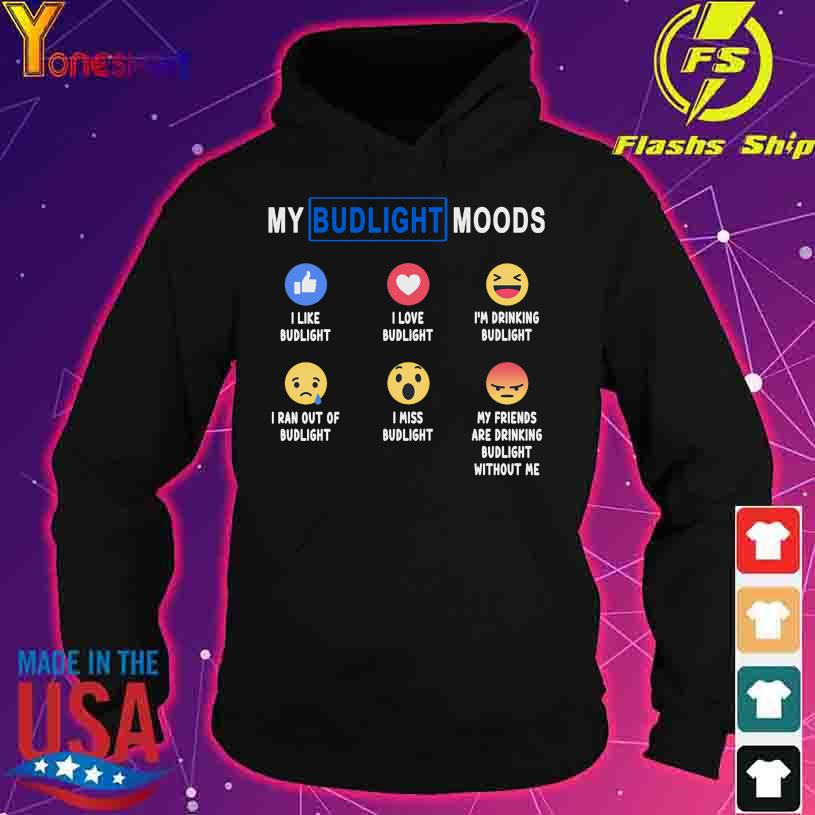 My Budlight moods Icon status s hoodie