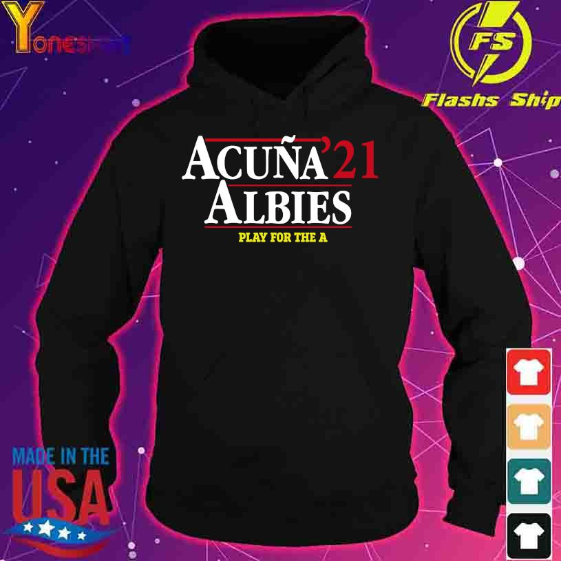 Acuna 21 Albies play for the a s hoodie