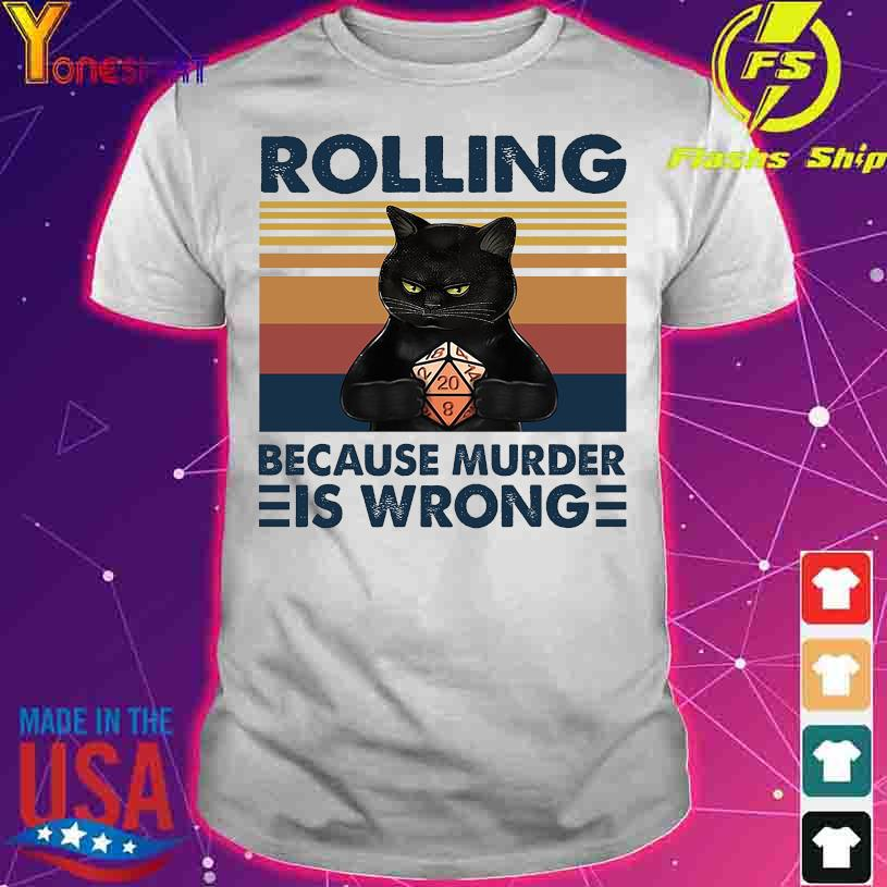 Black Cat Rolling because murder is wrong vintage shirt