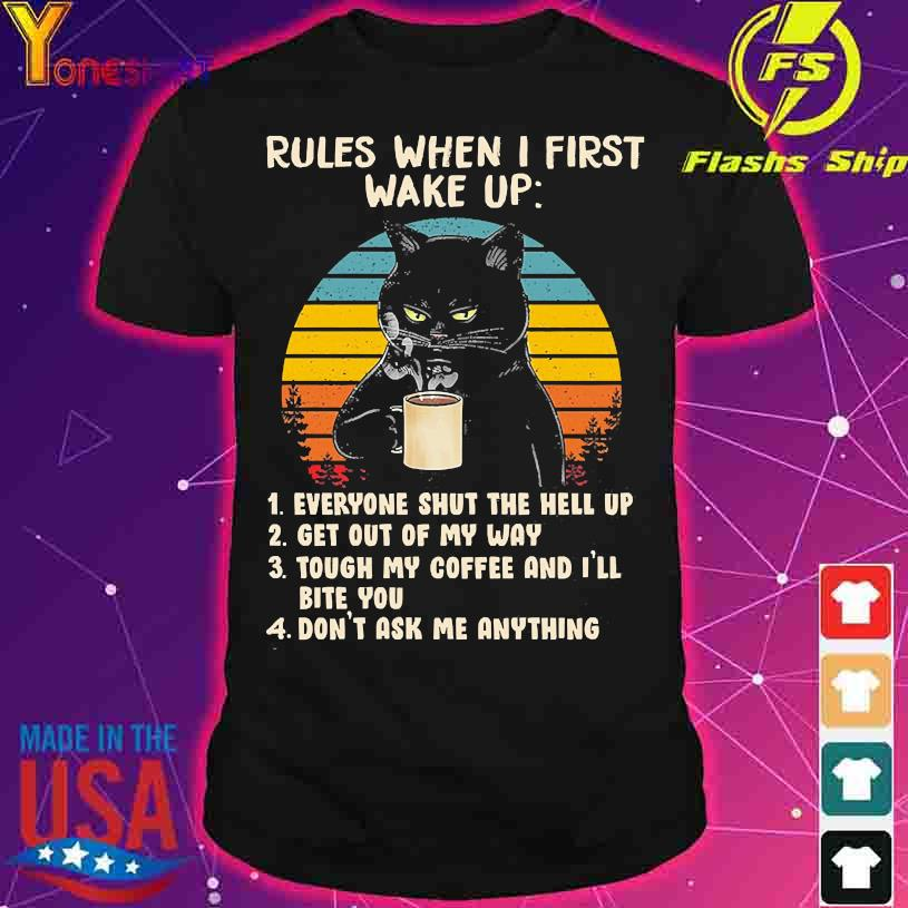Black Cat rules when I first wake up vintage shirt