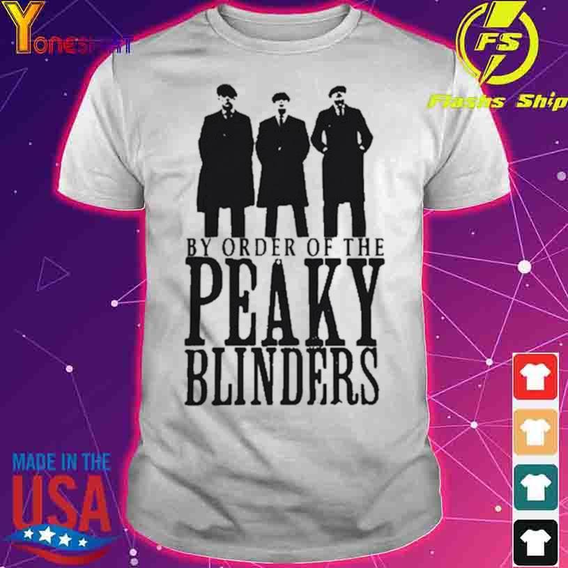 By Order Of The Peaky Blinders Meilleur Film Shirt