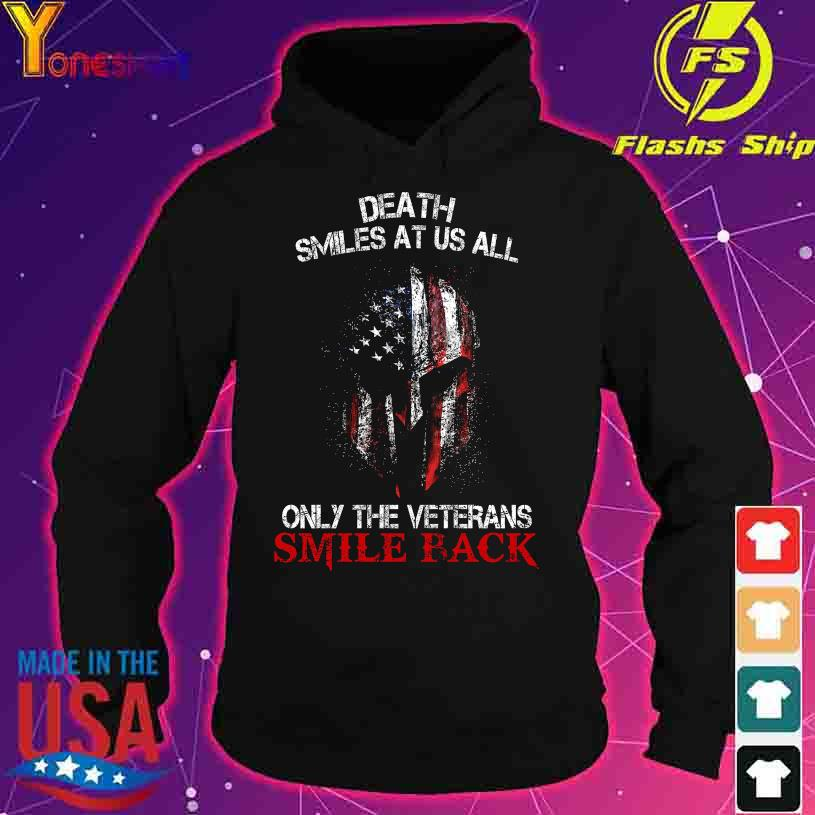 Death smiles at us all only the veterans smile back American flag s hoodie