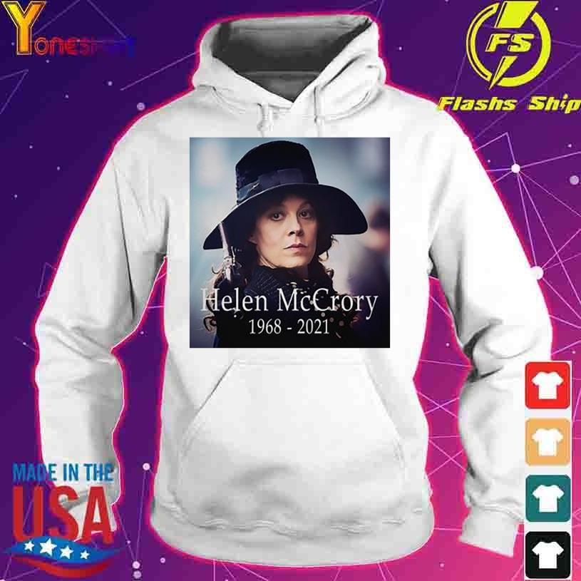 Helen Mccrory 1968 2021 Legand Never Die Shirt hoodie