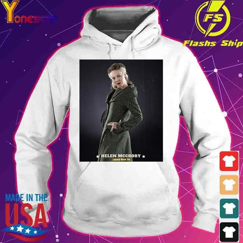 Helen Mccrory Legand Never Die Stars Shirt hoodie