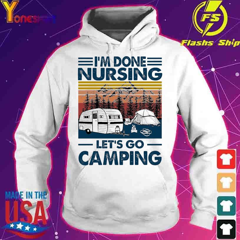 I'm done nursing let's go camping vintage s hoodie