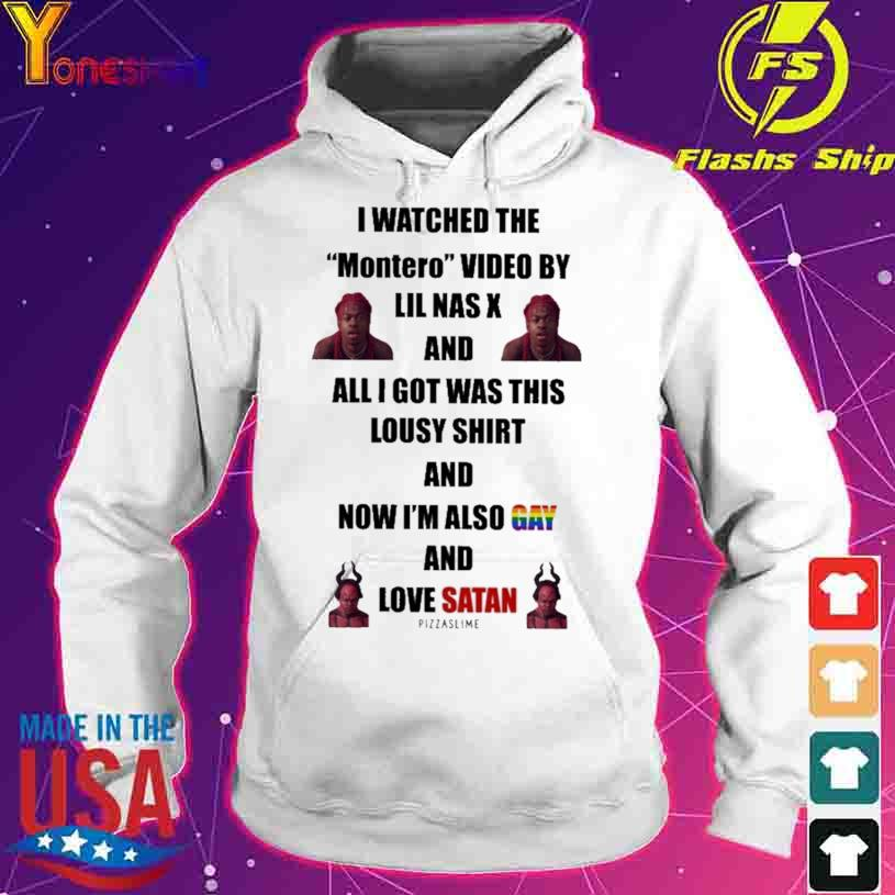 I Watched The Montero Video By Lil Nas X And I Got Was This Lousy Shirt hoodie
