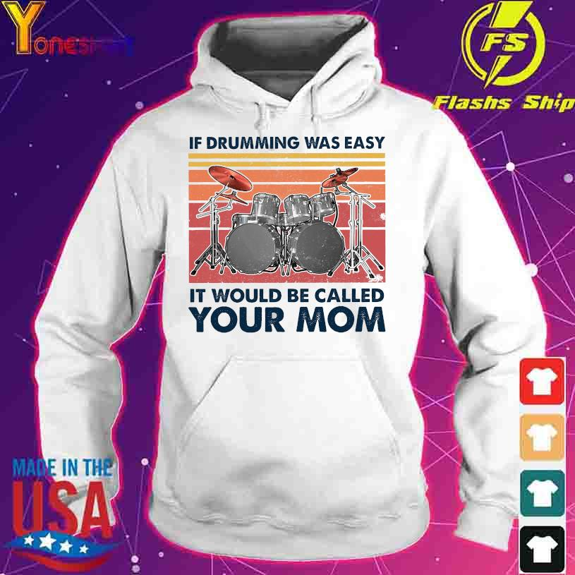 If drumming was easy it would be called your mom vintage s hoodie