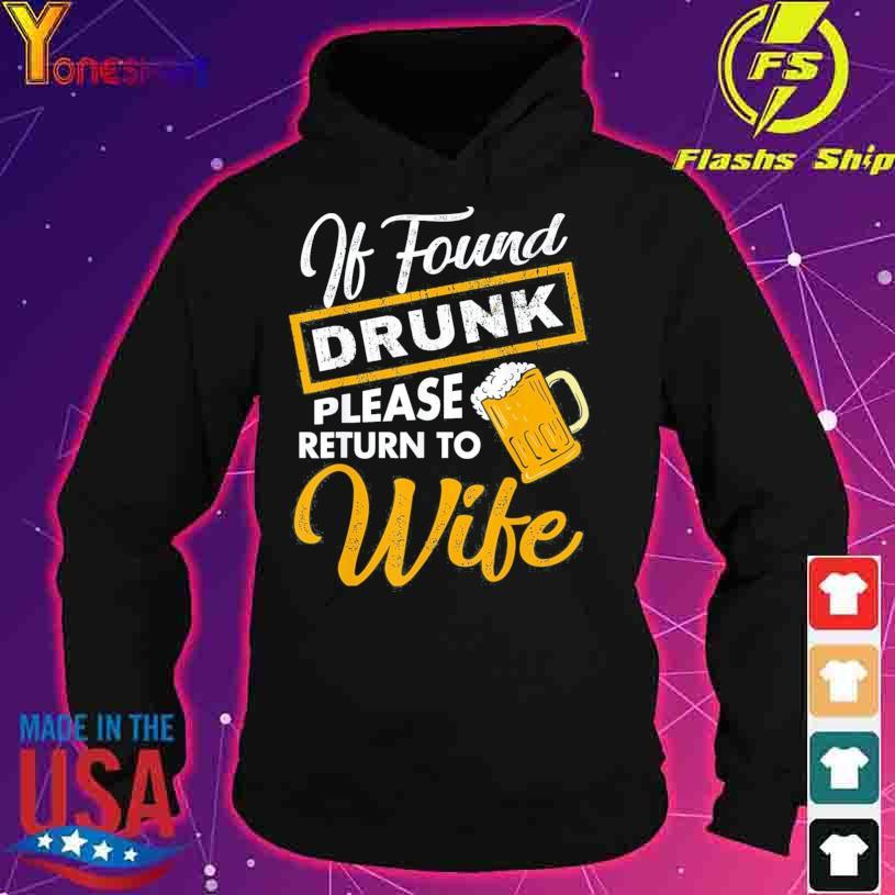 If Found Drunk Please Return To Wife Shirt hoodie
