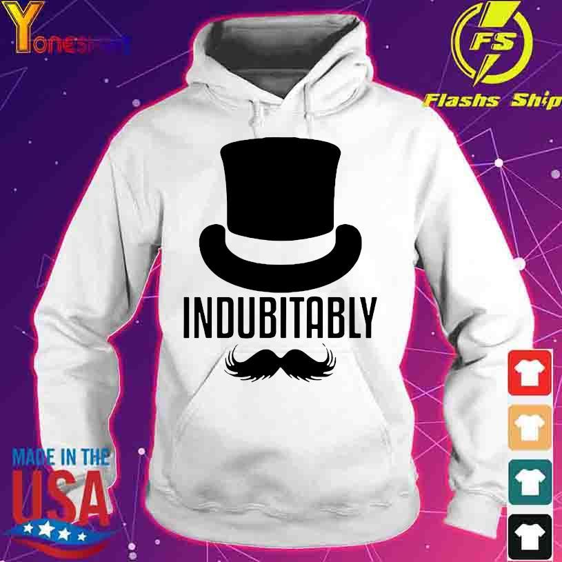 Indubitably s hoodie