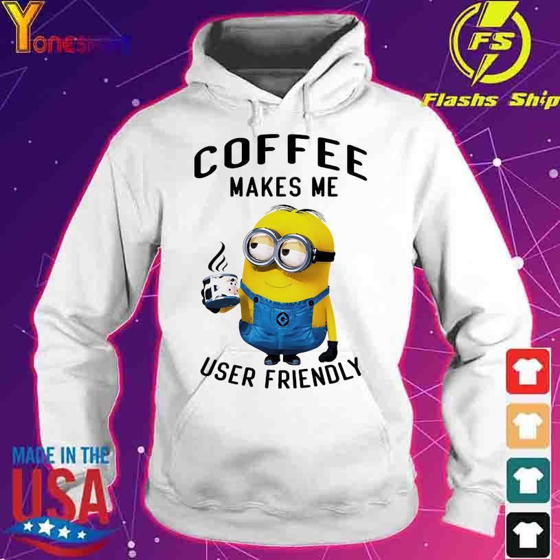 Minion coffee makes me user friendly s hoodie