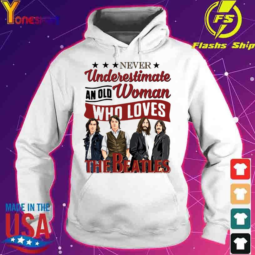 Never underestimate an old woman who loves The Beatles s hoodie