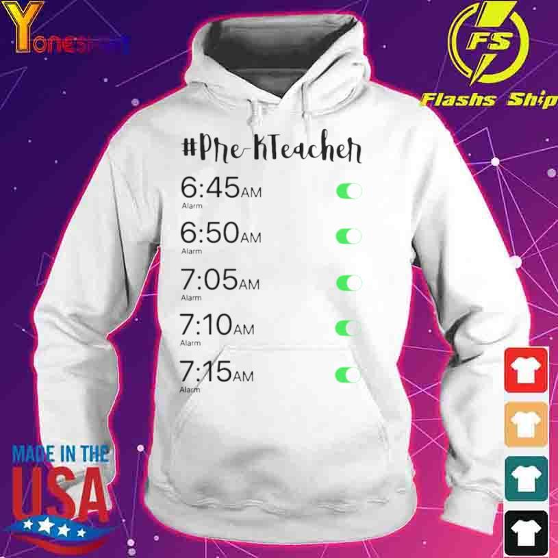 Official Alarm Clock Pre K Teacher Shirt hoodie