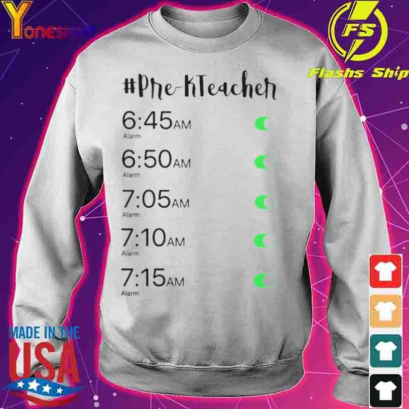 Official Alarm Clock Pre K Teacher Shirt sweater