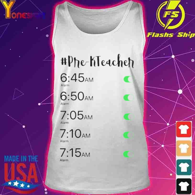 Official Alarm Clock Pre K Teacher Shirt tank top