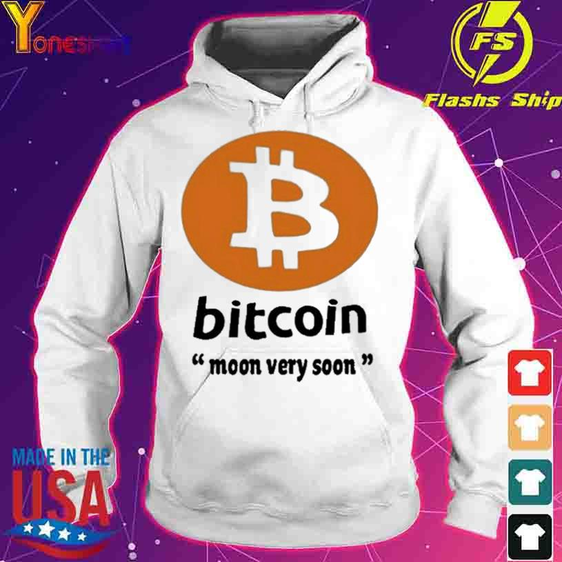 Official Bitcoin Moon Very Soon s hoodie