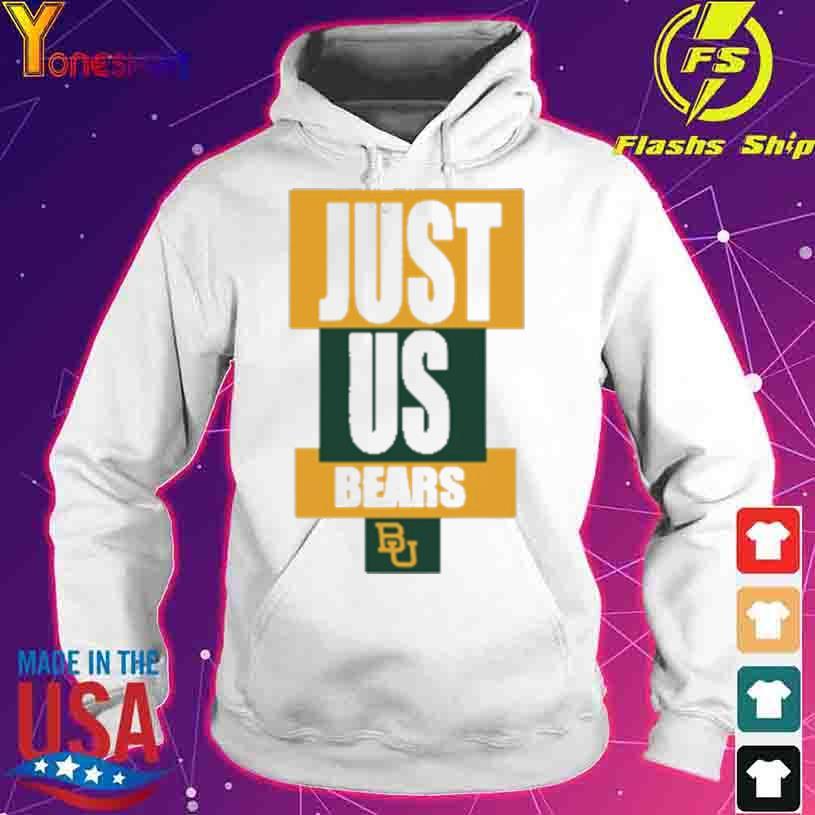 Official Just Us Bears Baylor Bears Shirt hoodie