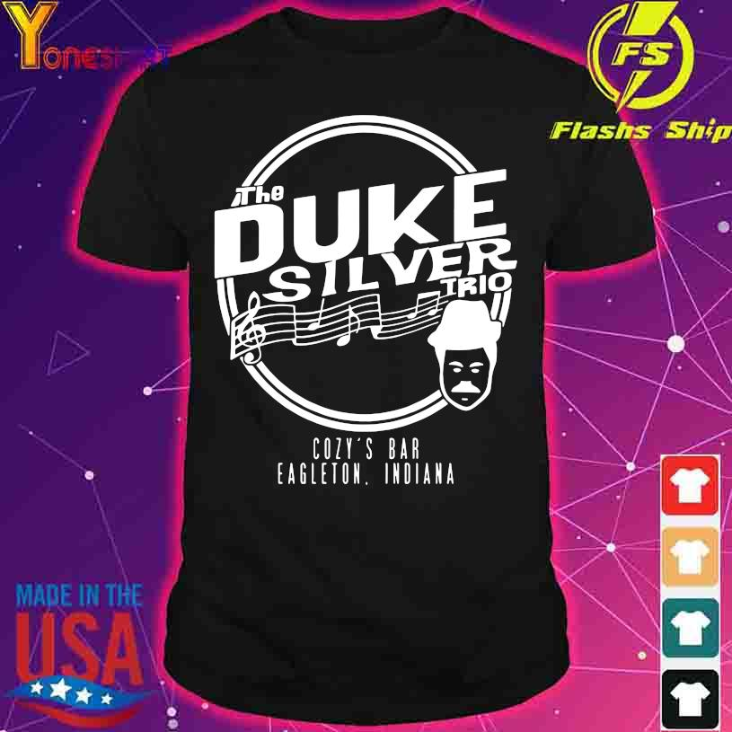 Official The Duke silver trio Cozy's bar Eagleton Indiana shirt