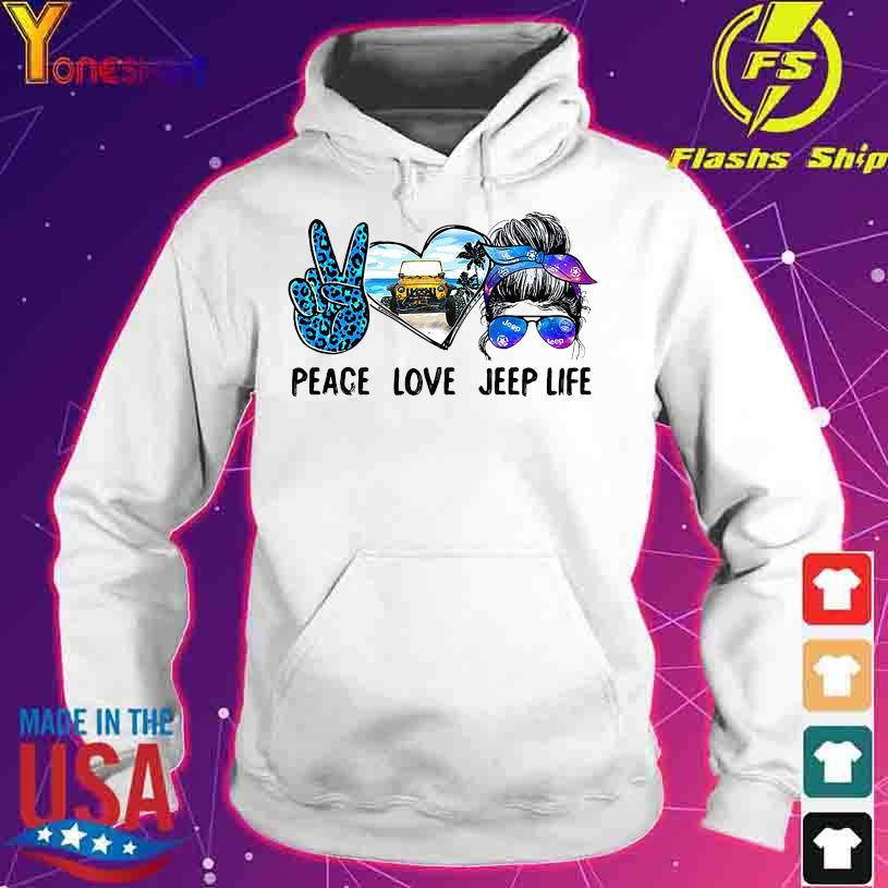 Peace love Jeep life s hoodie