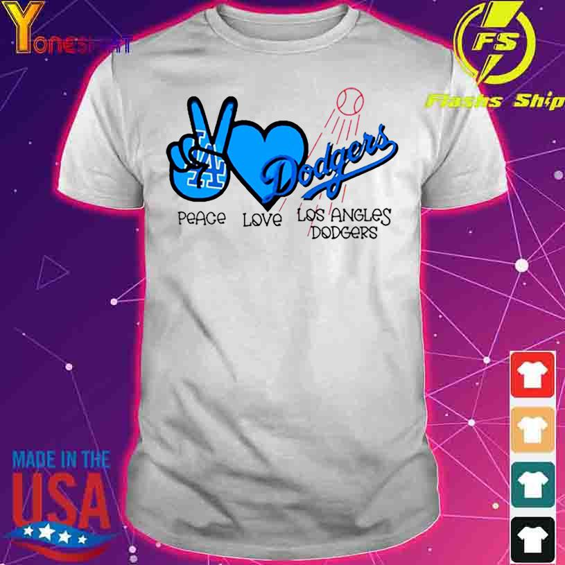 Peace love Los Angeles Dodgers shirt