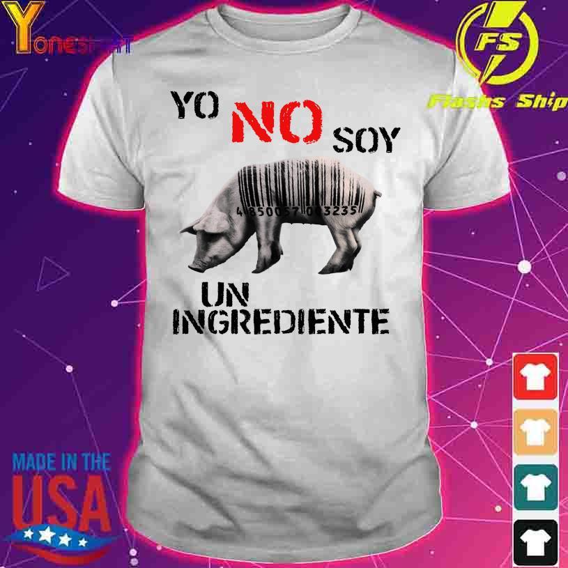 Pig Yo no soy un ingrediente shirt