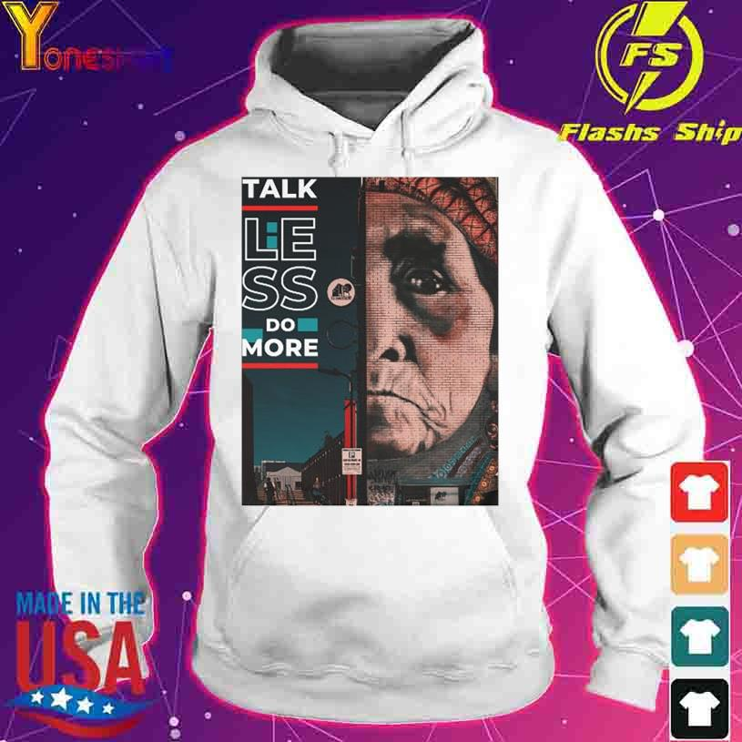 Talk less do more s hoodie