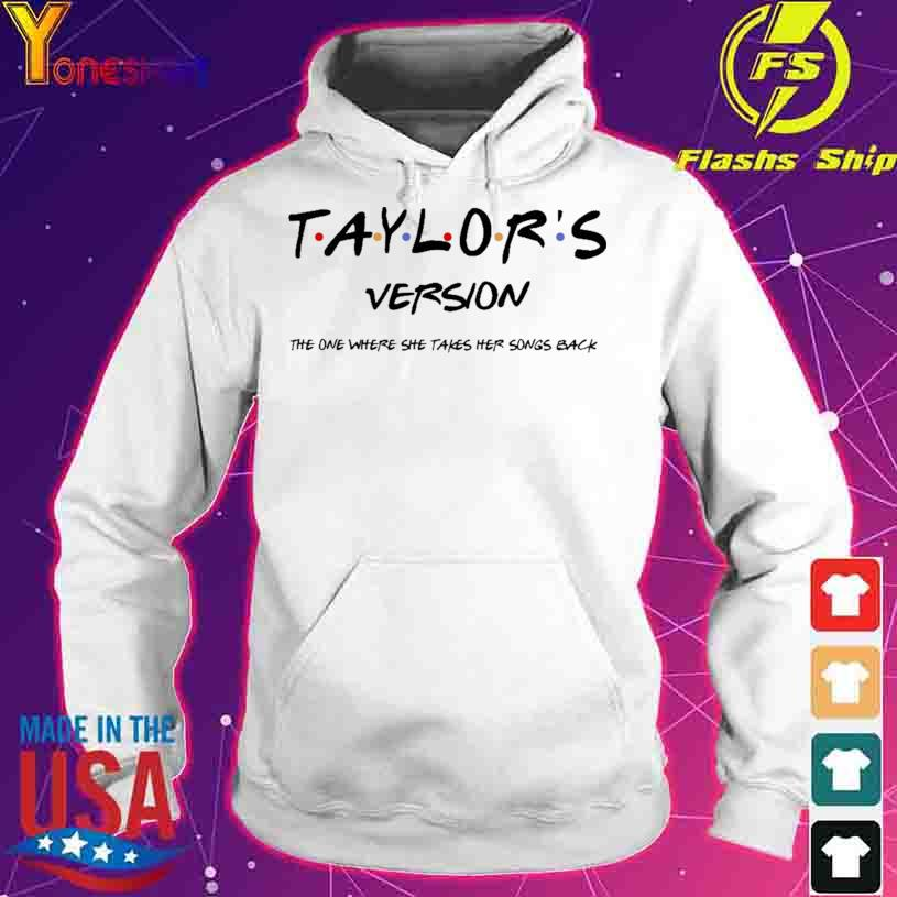 Taylor's Version The One Where She Takes Her Songs Back Shirt hoodie