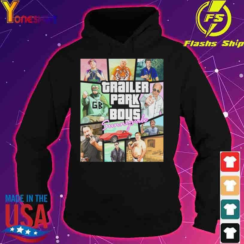 Trailer Park Boys Sunnyvale s hoodie