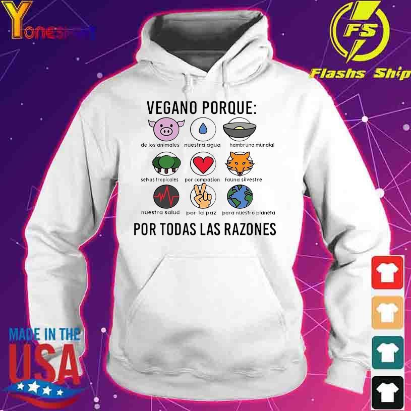 Vegano Porque por todas las Razones s hoodie