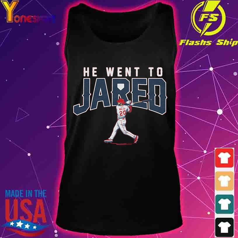 Walsh 20 He went to Jared s tank top
