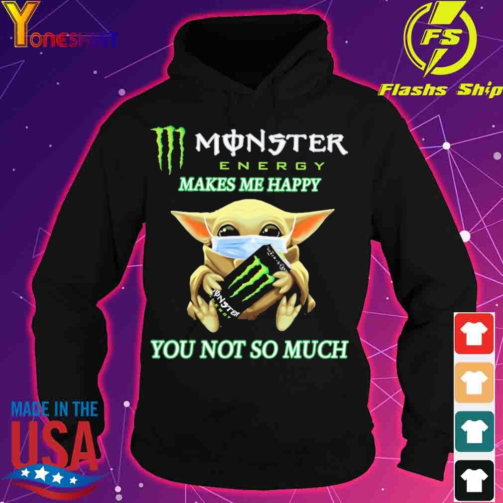 Baby yoda monster energy makes me happy you not so much s hoodie