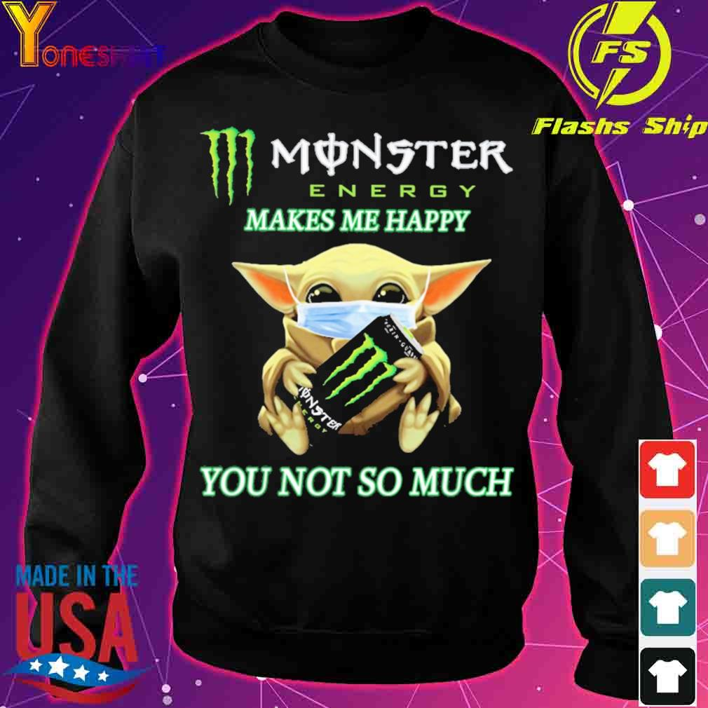 Baby yoda monster energy makes me happy you not so much s sweater