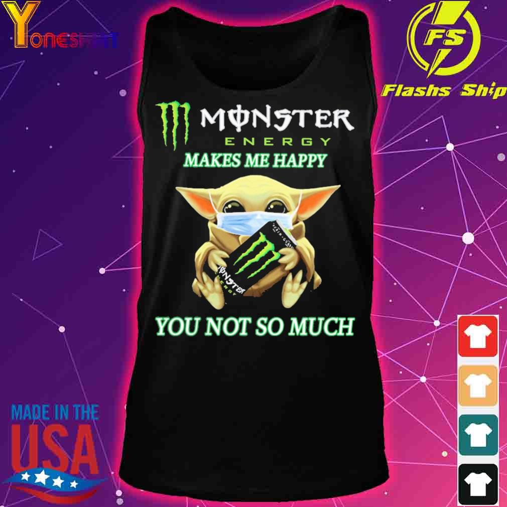 Baby yoda monster energy makes me happy you not so much s tank top