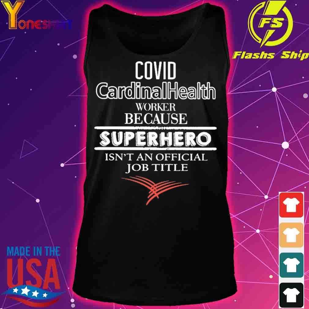 Covid CardinalHealth worker because superhero isn't an official job tile s tank top