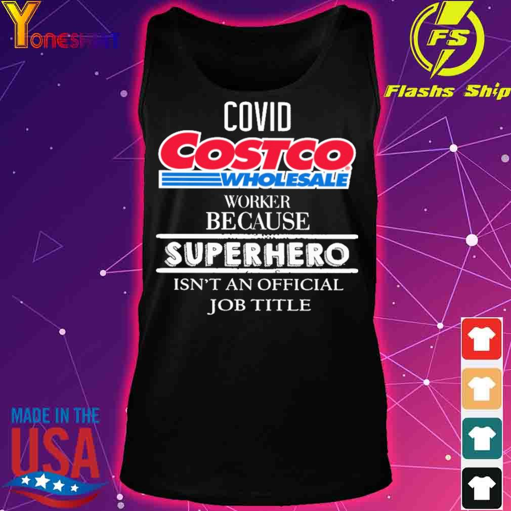 Covid Costco wholesale worker because superhero isn't an official job tile s tank top
