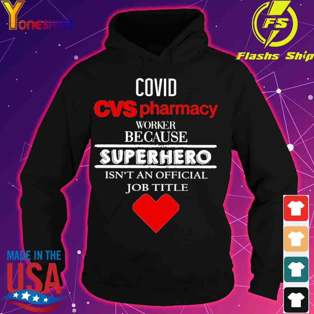 Covid CVS pharmacy worker because superhero isn't an official job tile s hoodie